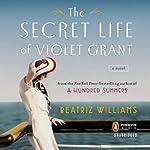 The Secret Life of Violet Grant | Beatriz Williams