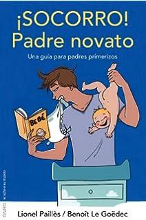 No solo somos padres!: Un antimanual para ser padres y no ...