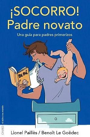 ¡Socorro! Padre novato - Libros para padres primerizos
