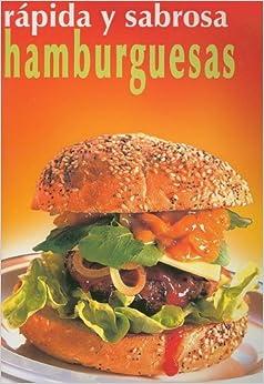 Book Hamburguesas-rapida Y Sabrosa/hamburgers-quick And Delicious (Spanish Edition)