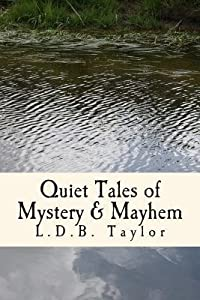 [ Quiet Tales of Mystery & Mayhem By Taylor, L D B ( Author ) Paperback 2013 ]