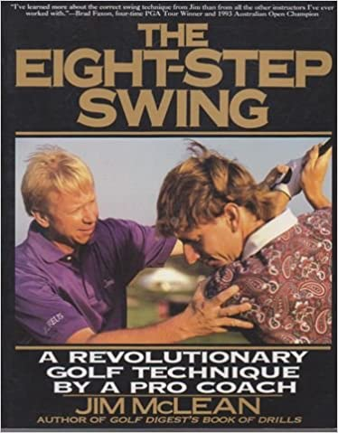 The Eight-Step Swing: A Revolutionary Golf Technique by a Pga Pro Coach