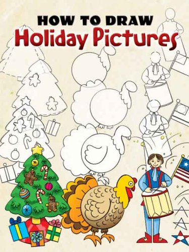 How to Draw Holiday Pictures (Dover How to Draw)