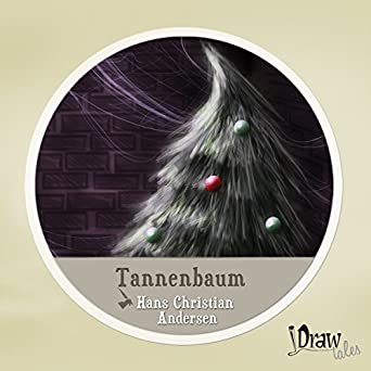Andersen Der Tannenbaum.Amazon Com Der Tannenbaum The Fir Tree Idrawtales Audible Audio