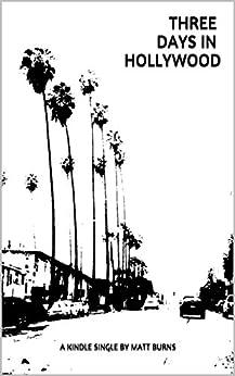 Three Days in Hollywood by [Burns,Matt]