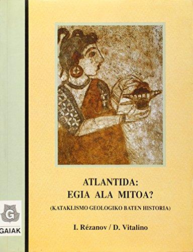 Descargar Libro Atlantida, Egia Ala Mitoa? - Kataklismo Geologiko Baten Historia I. Rezanov