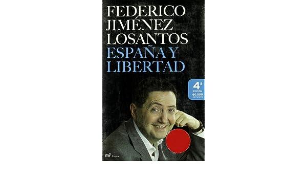 España y Libertad (MR Ahora): Amazon.es: Jiménez Losantos, Federico: Libros