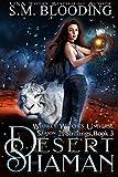 Desert Shaman: Whiskey Witches Universe Season 2 (Shiftings Book 3)