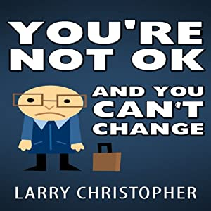 You're Not OK and You Can't Change Audiobook