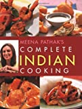 img - for Meena Pathak's Complete Indian Cooking by Meena Pathak (2008-08-05) book / textbook / text book