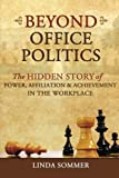 Beyond Office Politics, Linda Sommer, 1475299915