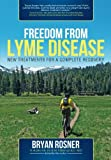 img - for Freedom From Lyme Disease: New Treatments for a Complete Recovery book / textbook / text book