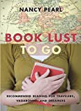 Image of Book Lust To Go: Recommended Reading for Travelers, Vagabonds, and Dreamers