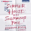 Summer House with Swimming Pool: A Novel Audiobook by Herman Koch Narrated by Peter Berkrot