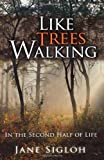 Like Trees Walking, Jane Sigloh and James Sigloh, 1561012904