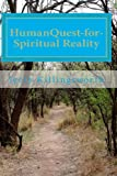 Human Quest-For-Spiritual Reality, Jerry Killingsworth, 1490556354