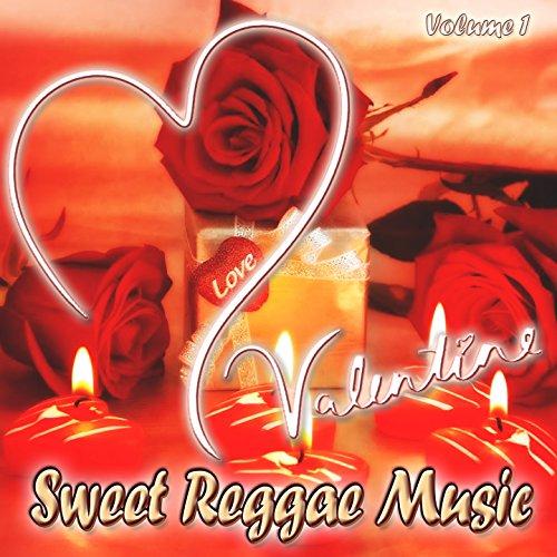 Valentine Sweet Reggae Music, ...
