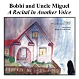img - for Bobbi and Uncle Miquel by Michael Capobianco (2007-04-05) book / textbook / text book