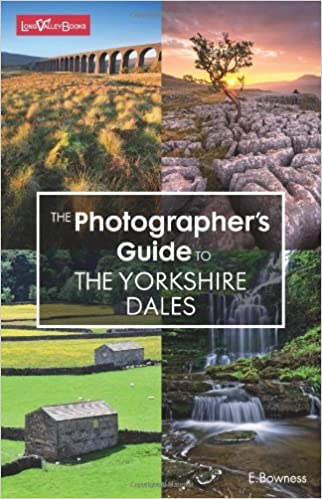 Book The Photographer's Guide to the Yorkshire Dales by E. Bowness (14-Apr-2014)