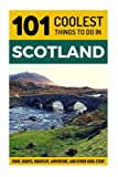 Scotland: Scotland Travel Guide: 101 Coolest Things to Do in Scotland (Edinburgh, Glasgow, Inverness, Dundee, Backpacking Scotland, Travel to Scotland, Scotland Holidays, Scotland Tours)
