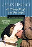 All Things Bright and Beautiful, James Herriot, 0312330863