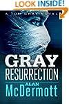Gray Resurrection (A Tom Gray Novel B...