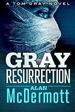 Gray Resurrection (A Tom Gray Novel Book 2)