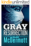 Gray Resurrection (A Tom Gray Novel Book 2)