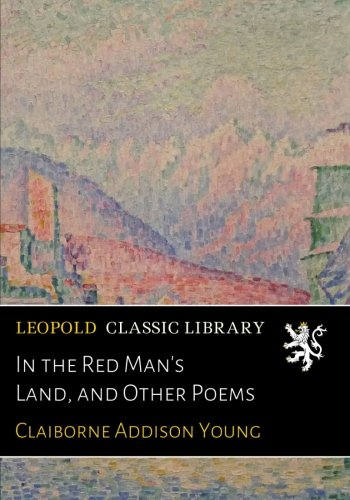 In the Red Man's Land, and Other Poems pdf