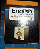 img - for English for Christian Schools 4 Writing and Grammar book / textbook / text book