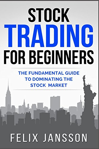 Stock Trading For Beginners  The Fundamental Guide To Dominating The Stock Market