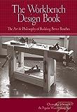 The Workbench Design Book: The Art & Philosophy