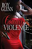 Commit To Violence (The Mike Black Saga Book 11)