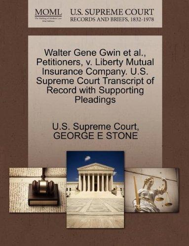walter-gene-gwin-et-al-petitioners-v-liberty-mutual-insurance-company-us-supreme-court-transcript-of