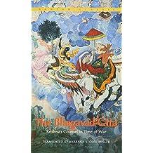 The Bhagavad-Gita : Krishna's Counsel in Time of War (Bantam Classics)
