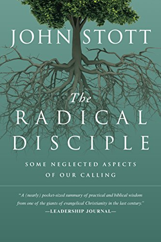 The Radical Disciple: Some Neglected Aspects of Our Calling by [Stott, John]