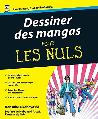 Dessiner des mangas pour les nuls Broché – 26 septembre 2007 OKABAYASHI Kensuke First 2754004947 9782754004947_MESSADP_US