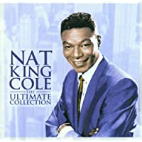 Nat King Cole - The Ultimate Collection