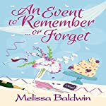 An Event to Remember... or Forget: Event to Remember Series, Book 1 | Melissa Baldwin