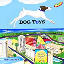 DOG TOYS: ANIMALS, DOGS, Action! CHILDREN'S BOOK (Volume 1)