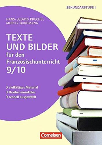 Texte und Bilder - Französisch: Texte und Bilder für den Französischunterricht, Klasse 9/10: Kopiervorlagen