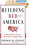 Building Red America: The New Conserv...