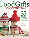 Food Gifts -  Snacks & Treats: 35 Savory & Sweet