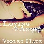 Loving My Angel: Part One | Violet Haze