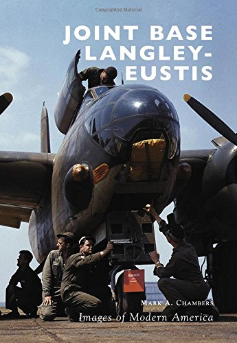 Joint Base Langley-Eustis (Images of Modern America) PDF