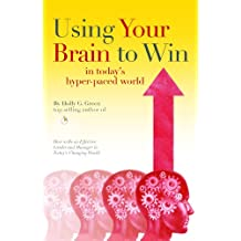 Using Your Brain to Win in today's hyper-paced world