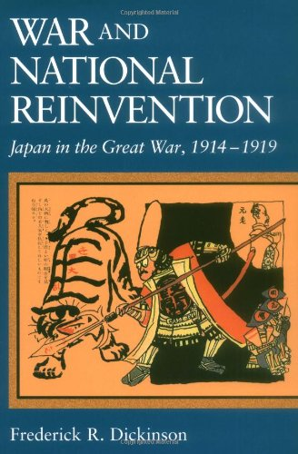 War and National Reinvention: Japan in the Great War, 1914-1919