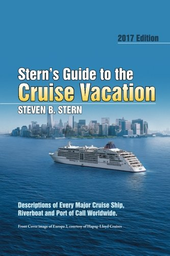 Stern's Guide to the Cruise Vacation: 2017 Edition