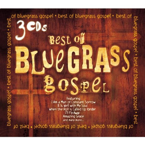 Blues Music Gospel (Best Of Blue Grass Gospel)