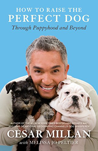 How to Raise the Perfect Dog: Through Puppyhood and Beyond]()